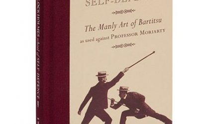 The Sherlock Holmes School of Self-Defence: The Manly Art of Bartitsu